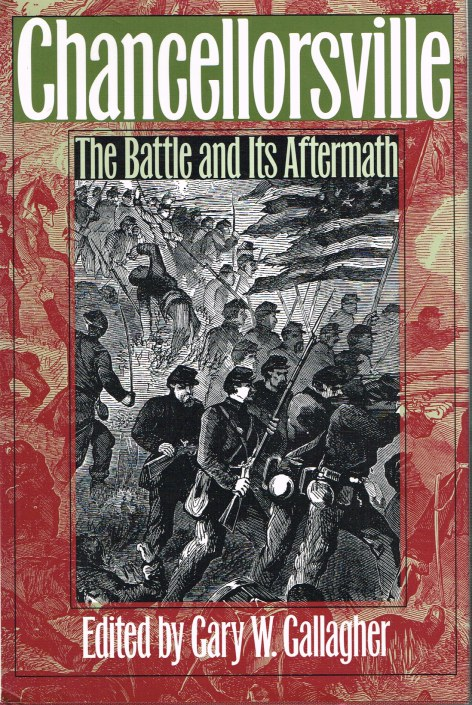 Image for CHANCELLORSVILLE AND GETTYSBURG: THE BATTLE AND ITS AFTERMATH
