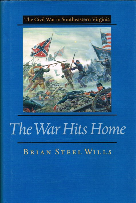 Image for THE WAR HITS HOME: THE CIVIL WAR IN SOUTHEASTERN VIRGINIA