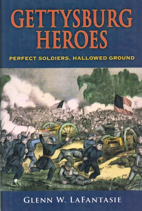 Image for GETTYSBURG HEROES : PERFECT SOLDIERS, HALLOWED GROUND