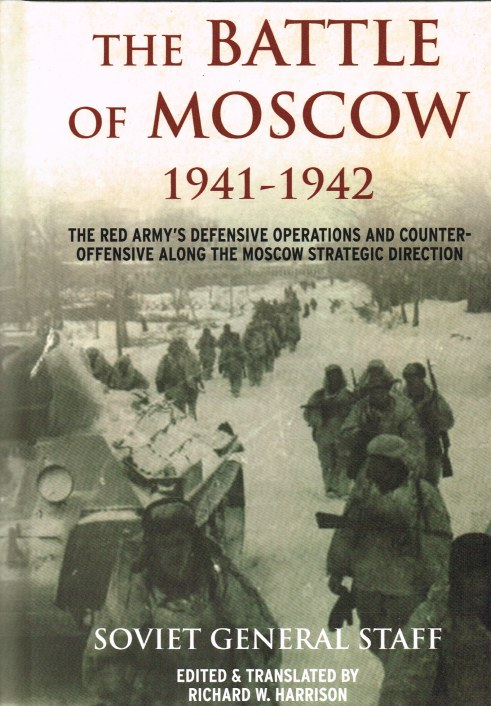 Image for THE BATTLE OF MOSCOW 1941-1942 : THE RED ARMY'S DEFENSIVE OPERATIONS AND COUNTER-OFFENSIVE ALONG THE MOSCOW STRAEGIC DIRECTION