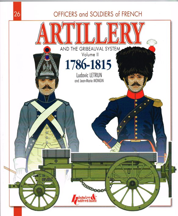 Image for ARTILLERY AND THE GRIBEAUVAL SYSTEM: VOLUME II: THE HORSE ARTILLERY AND THE ARTILLERY TRAIN 1786-1815