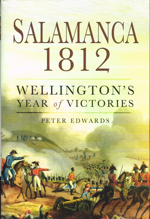 Image for SALAMANCA 1812 : WELLINGTON'S YEAR OF VICTORIES