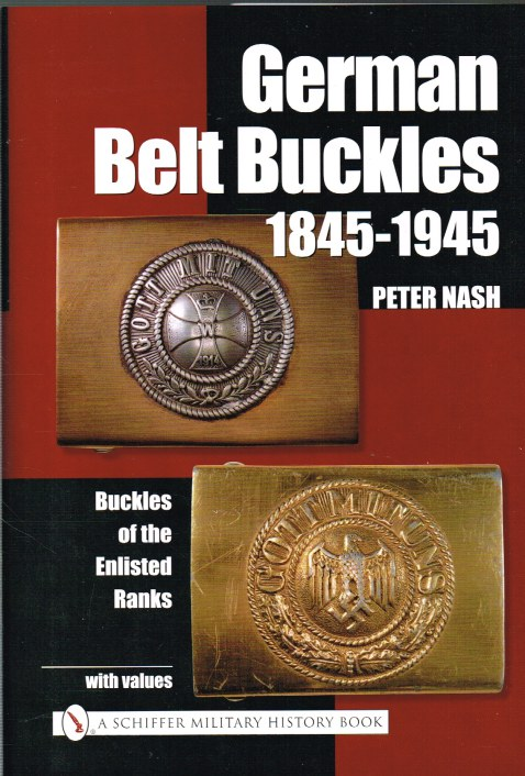 Image for GERMAN BELT BUCKLES 1845-1945 : BUCKLES OF THE ENLISTED RANKS