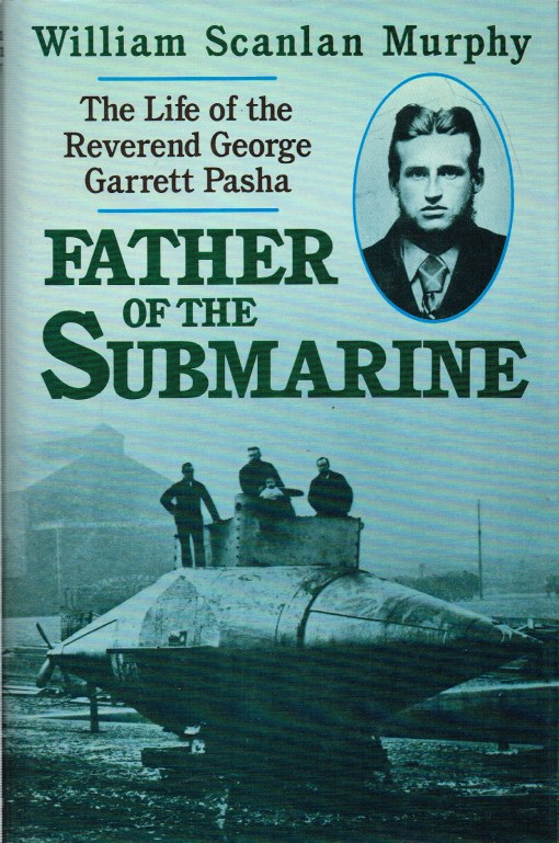 Image for FATHER OF THE SUBMARINE: THE LIFE OF THE REVEREND GEORGE GARRETT PASHA