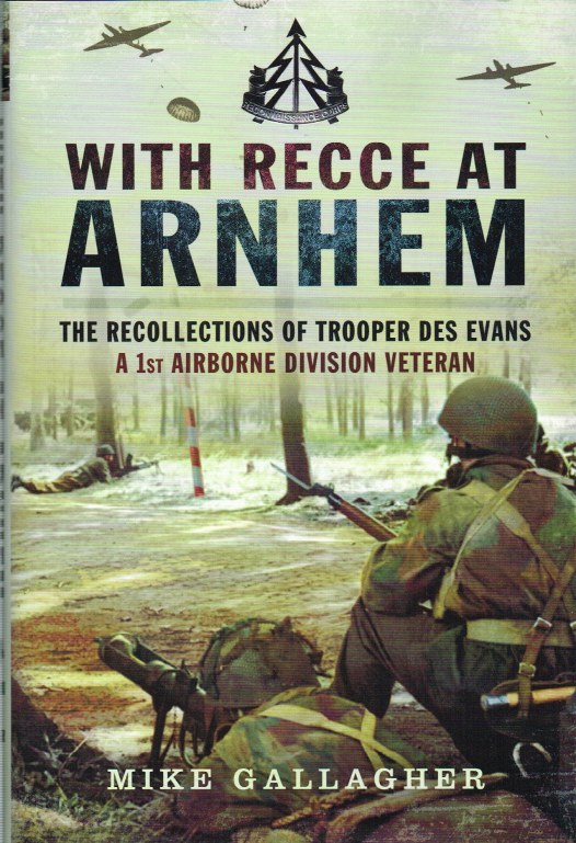 Image for WITH RECCE AT ARNHEM : THE RECOLLECTIONS OF TROOPER DES EVANS A 1ST AIRBORNE DIVISION VETERAN