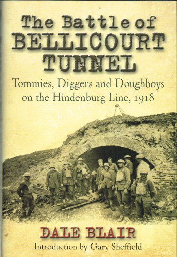 Image for THE BATTLE OF BELLICOURT TUNNEL : TOMMIES, DIGGERS AND DOUGHBOYS ON THE HINDENBURG LINE, 1918