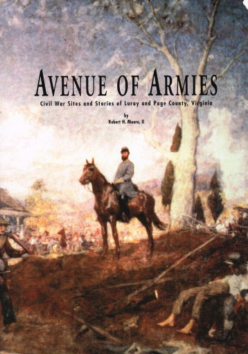 Image for AVENUE OF ARMIES: CIVIL WAR SITES AND STORIES OF LURAY AND PAGE COUNTY, VIRGINIA