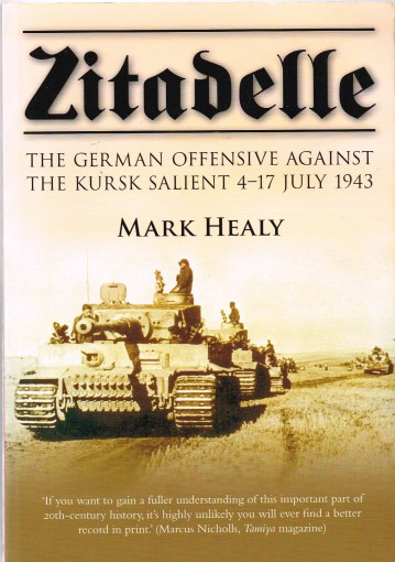 Image for ZITADELLE: THE GERMAN OFFENSIVE AGAINST THE KURSK SALIENT 4-17 JULY 1943