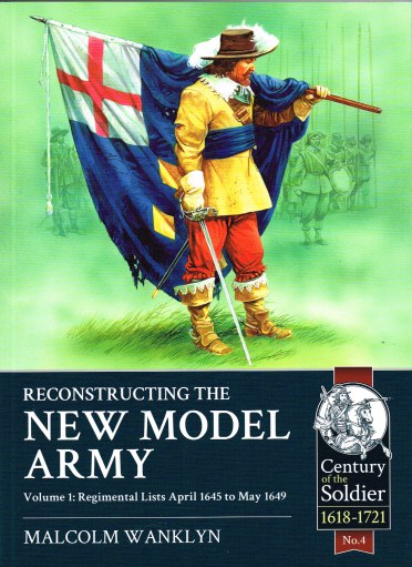 Image for RECONSTRUCTING THE NEW MODEL ARMY: VOLUME 1: REGIMENTAL LISTS APRIL 1645 TO MAY 1649