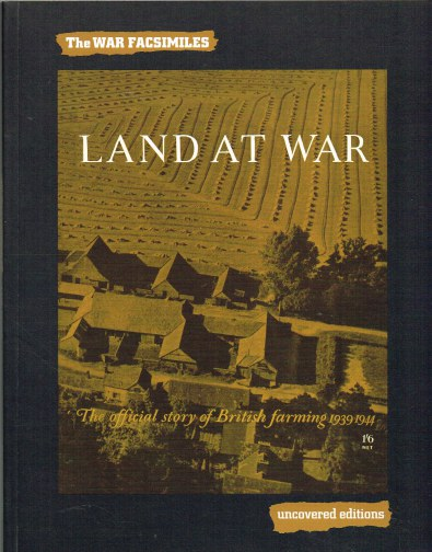 Image for THE WAR FACSIMILES: LAND AT WAR: THE OFFICIAL STORY OF BRITISH FARMING 1939-1944