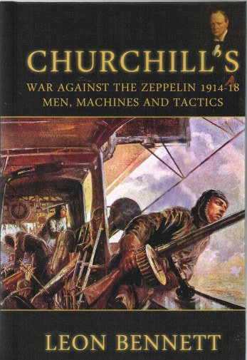 Image for CHURCHILL'S WAR AGAINST THE ZEPPELIN 1914-18: MEN MACHINES AND TACTICS