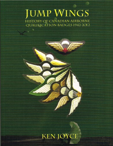 Image for JUMP WINGS: HISTORY OF CANADIAN AIRBORNE QUALIFICATION BADGES 1942-2012