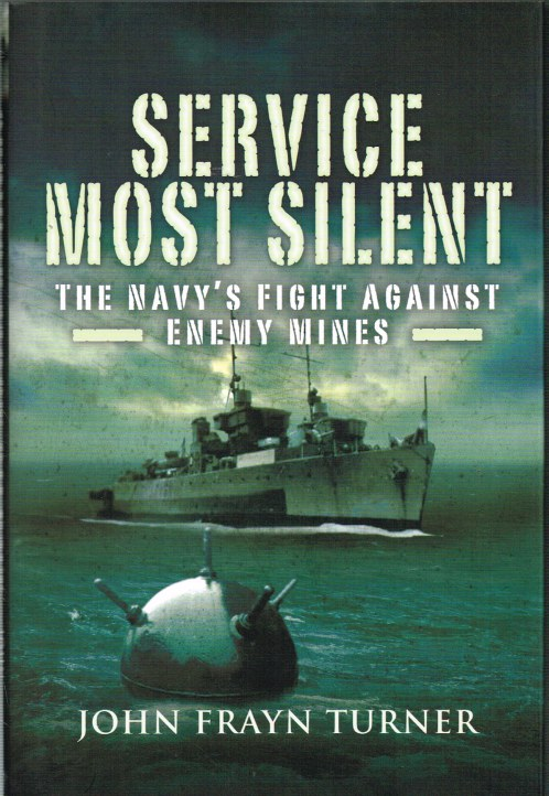 Image for SERVICE MOST SILENT: THE NAVY'S FIGHT AGAINST ENEMY MINES