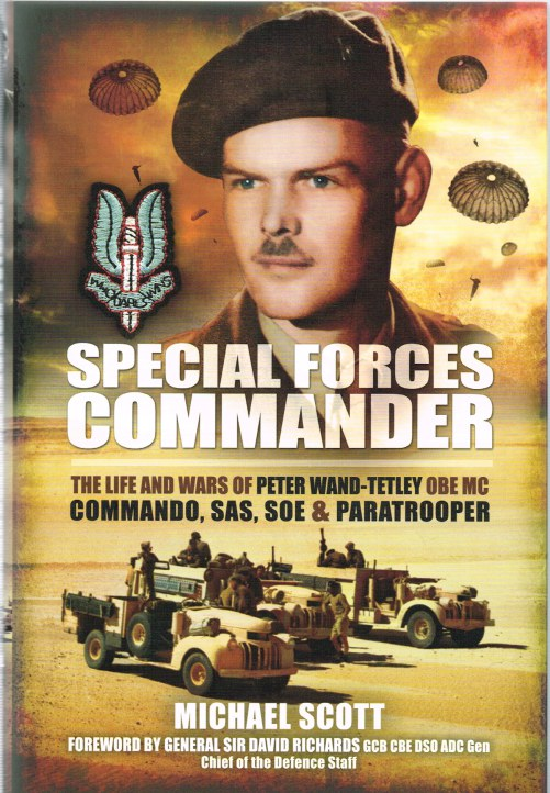 Image for SPECIAL FORCES COMMANDER : THE LIFE AND WARS OF PETER WAND-TETLEY OBE MC, COMMANDO, SAS, SOE AND PARATROPER