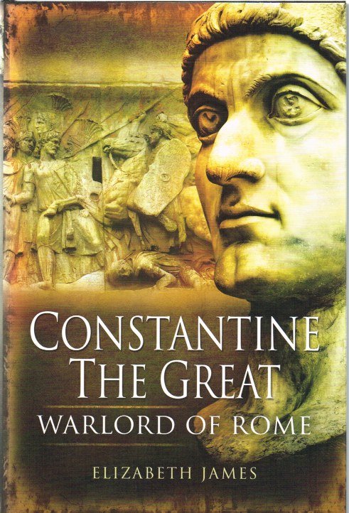 Image for CONSTANTINE THE GREAT: WARLORD OF ROME