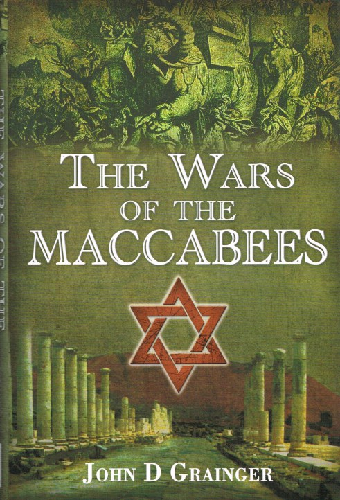 Image for THE WARS OF THE MACCABEES: THE JEWISH STRUGGLE FOR FREEDOM, 167-37 BC