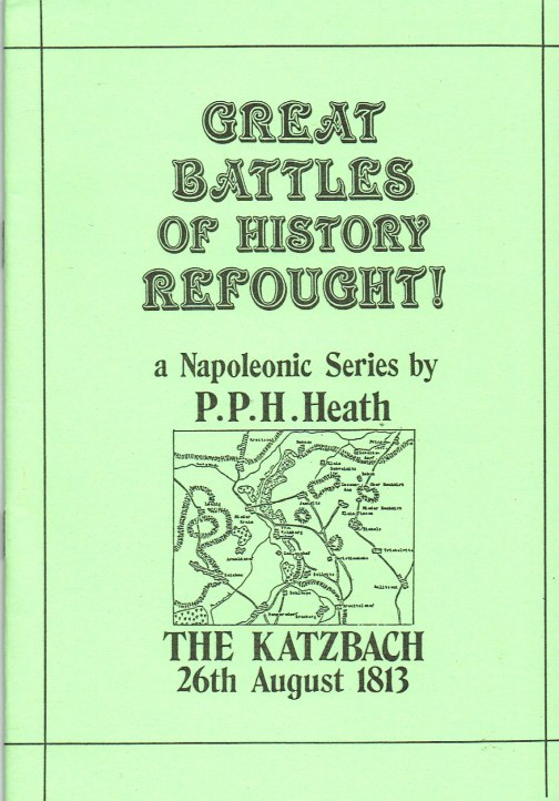 Image for THE KATZBACH 26TH AUGUST 1813 (GREAT BATTLES OF HISTORY REFOUGHT : A NAPOLEONIC SERIES)