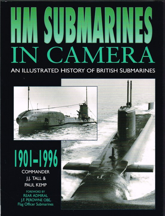 Image for HM SUBMARINES IN CAMERA: AN ILLUSTRATED HISTORY OF BRITISH SUBMARINES 1901-1996