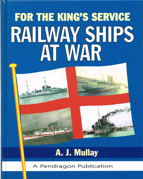 Image for FOR THE KING'S SERVICE: RAILWAY SHIPS AT WAR