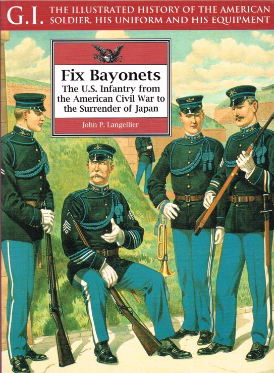 Image for GI SERIES 14: FIX BAYONETS: THE US INFANTRY FROM THE AMERICAN CIVIL WAR TO THE SURRENDER OF JAPAN