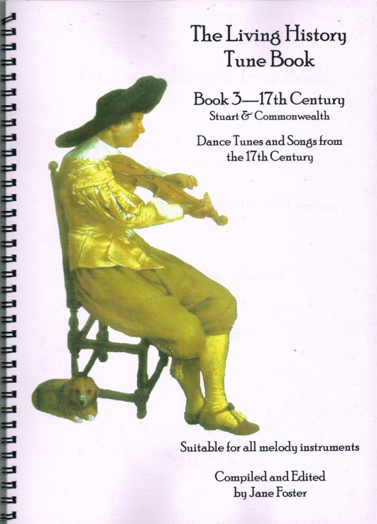 Image for THE LIVING HISTORY TUNE BOOK: BOOK 3: 17TH CENTURY