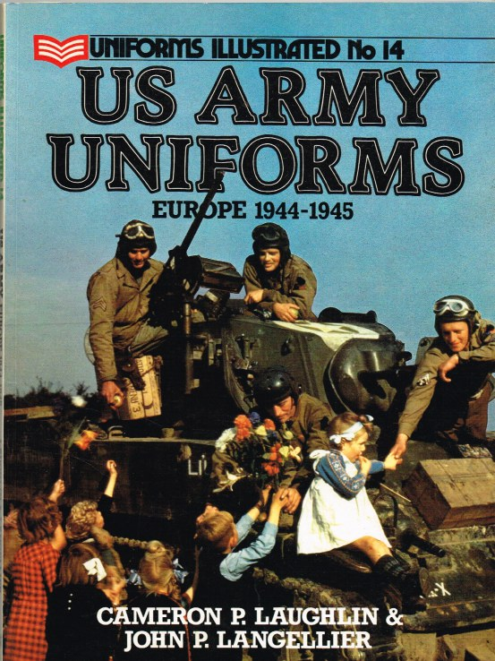 Image for UNIFORMS ILLUSTRATED NO.14: US ARMY UNIFORMS: EUROPE 1944-1945
