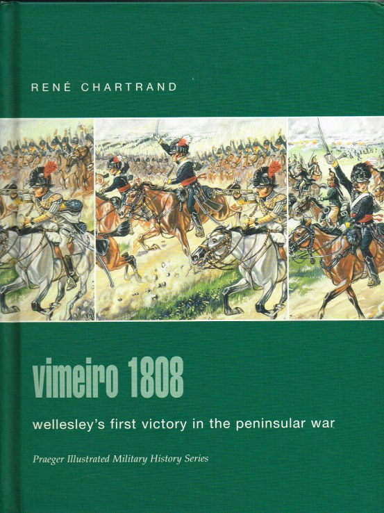 Image for VIMEIRO 1808: WELLESLEY'S FIRST VICTORY IN THE PENINSULAR WAR