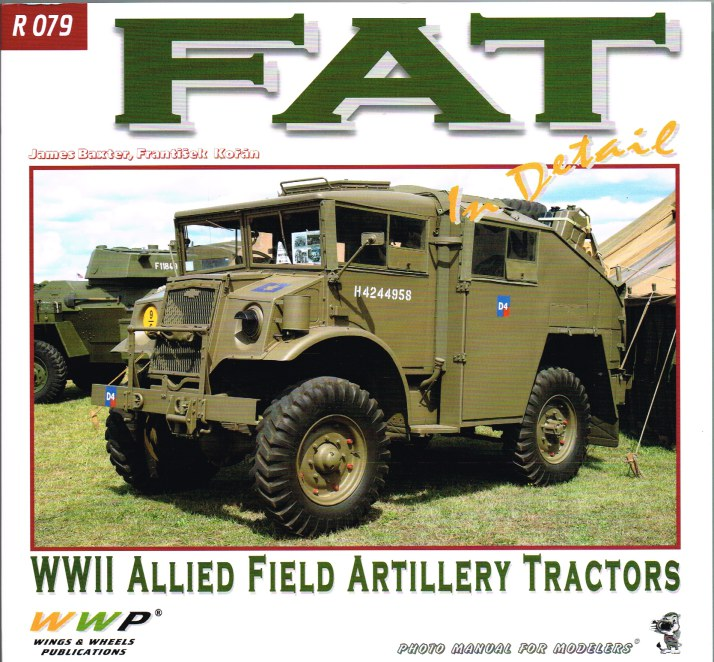 Image for FAT: FIELD ARTILERY TRACTORS IN DETAIL : CMP CHEVROLET & FORD AND MORRIS C8 QUAD