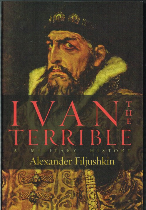 Image for IVAN THE TERRIBLE : A MILITARY HISTORY
