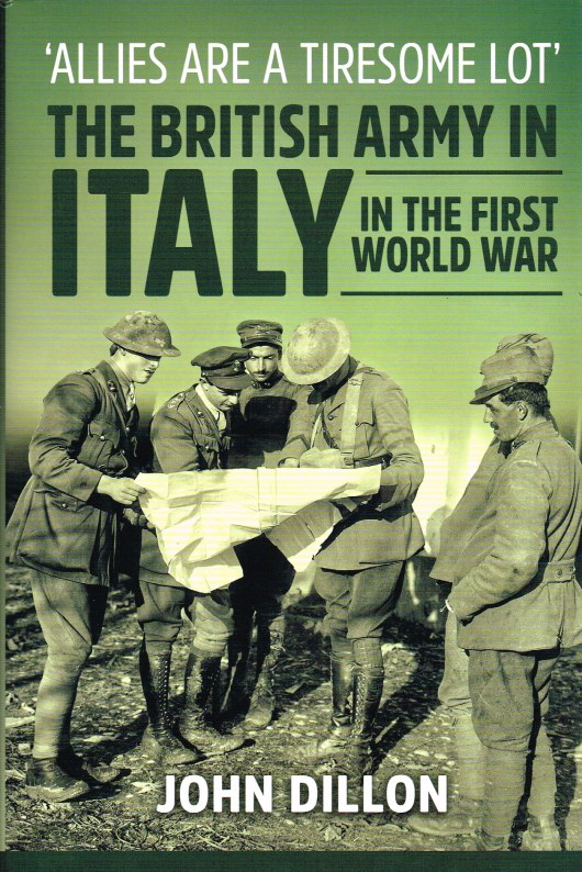 Image for ALLIES ARE A TIRESOME LOT : THE BRITISH ARMY IN ITALY IN THE FIRST WORLD WAR