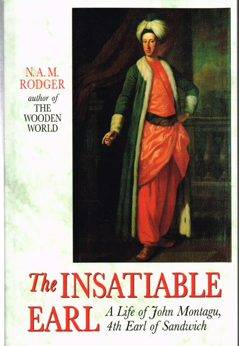 Image for THE INSATIABLE EARL: A LIFE OF JOHN MONTAGU, 4TH EARL OF SANDWICH 1718-1792