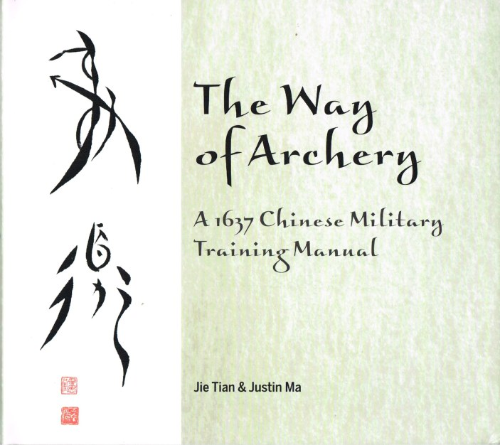 Image for THE WAY OF ARCHERY : A 1637 CHINESE MILITARY TRAINING MANUAL