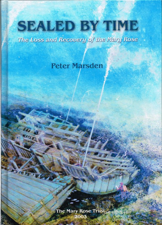 Image for SEALED BY TIME: THE LOSS AND RECOVERY OF THE MARY ROSE