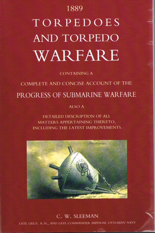 Image for TORPEDOES AND TORPEDO WARFARE : CONTAINING A COMPLETE ACCOUNT OF THE PROGRESS OF SUBMARINE WARFARE (1889)