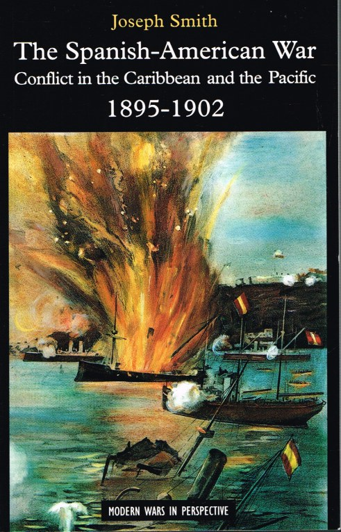 Image for THE SPANISH-AMERICAN WAR: CONFLICT IN THE CARIBBEAN AND THE PACIFIC 1895-1902