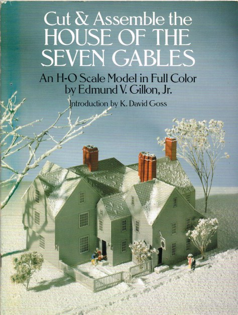 Image for CUT AND ASSEMBLE THE HOUSE OF THE SEVEN GABLES: AN H-O SCALE MODEL IN FULL COLOR