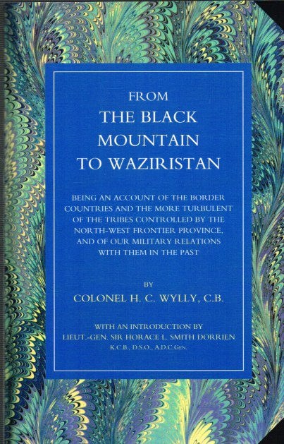 Image for FROM THE BLACK MOUNTAIN TO WAZIRISTAN: BEING AN ACCOUNT OF THE BORDER COUNTRIES AND THE MORE TURBULENT OF THE TRIBES CONTROLLED BY THE NORTH-WEST FRONTIER PROVINCE, AND OF OUR MILITARY RELATIONS WITH THEM IN THE PAST