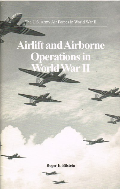 Image for THE US ARMY AIR FORCES IN WORLD WAR II : AIRLIFT AND AIRBORNE OPERATIONS IN WORLD WAR II