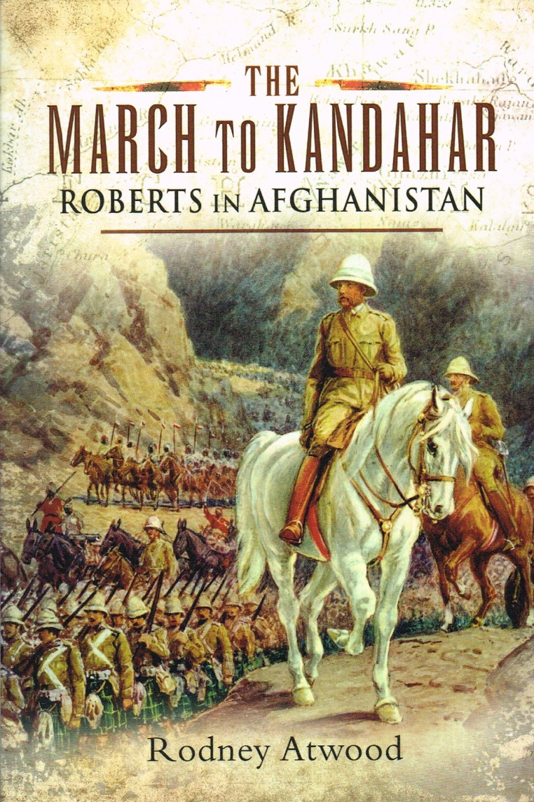 Image for THE MARCH TO KANDAHAR: ROBERTS IN AFGHANISTAN