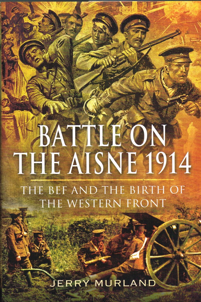 Image for BATTLE ON THE AISNE 1914 : THE BEF AND THE BIRTH OF THE WESTERN FRONT