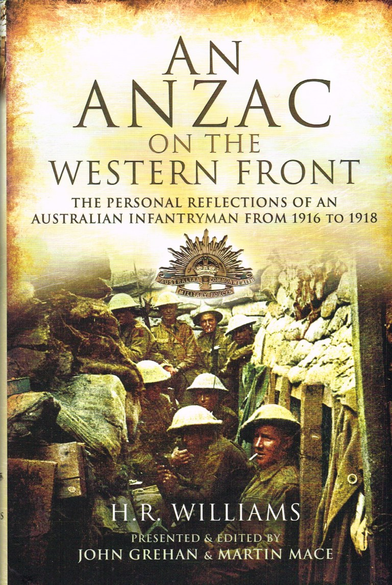 Image for AN ANZAC ON THE WESTERN FRONT : THE PERSONAL REFLECTIONS OF AN AUSTRALIAN INFANTRYMAN FROM 1916 TO 1918