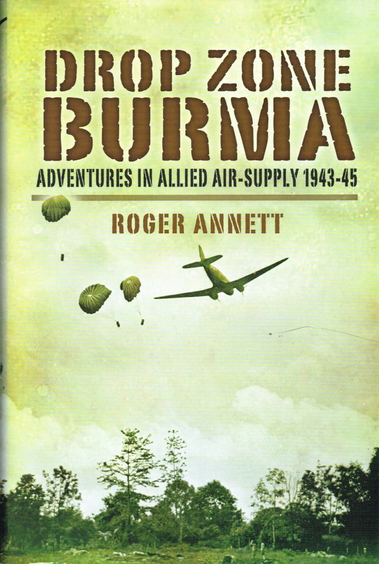 Image for DROP ZONE BURMA : ADVENTURES IN ALLIED AIR SUPPLY 1942-45