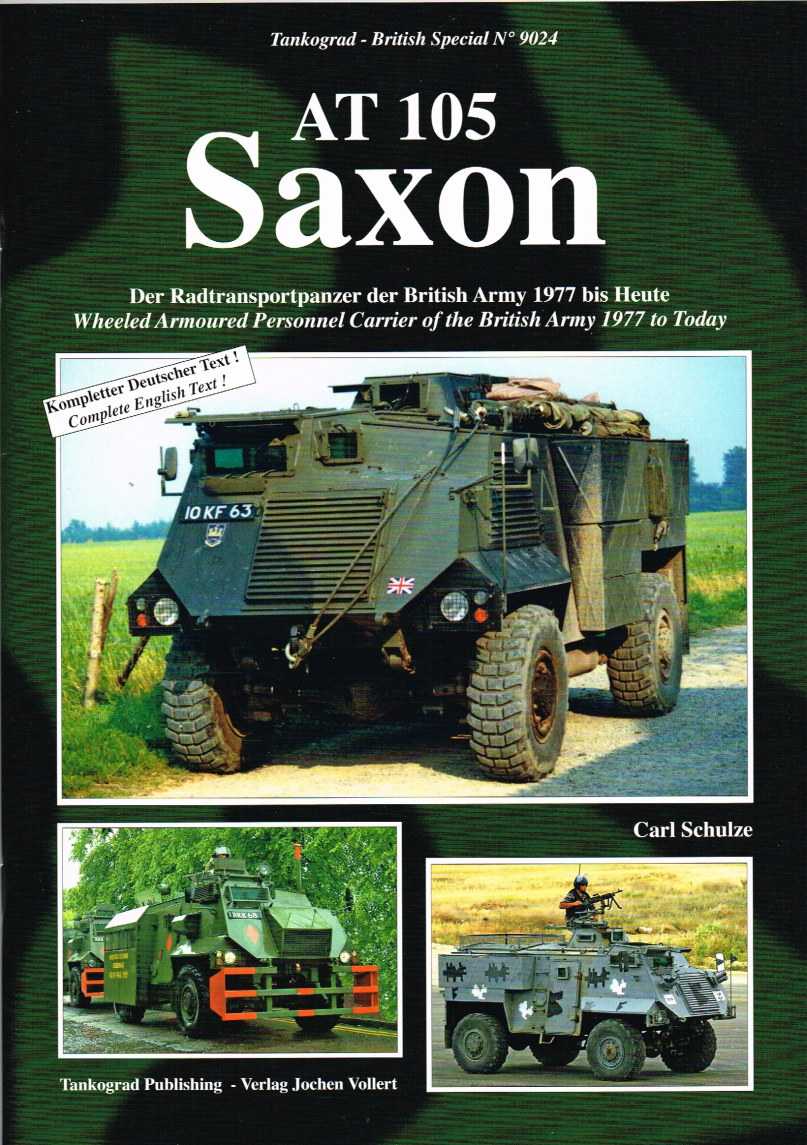 Image for AT 105 SAXON : WHEELED ARMOURED PERSONNEL CARRIER OF THE BRITISH ARMY 1977 TO TODAY