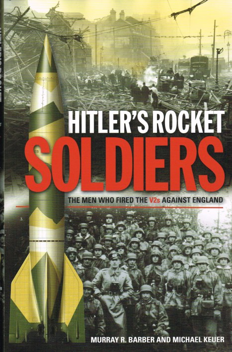 Image for HITLER'S ROCKET SOLDIERS: THE MEN WHO FIRED THE V2S AGAINST ENGLAND