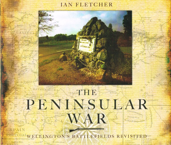 Image for THE PENINSULAR WAR: WELLINGTON'S BATTLEFIELD REVISITED