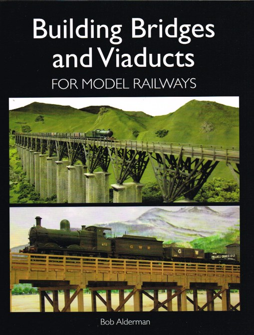 Image for BUILDING BRIDGES AND VIADUCTS FOR MODEL RAILWAYS