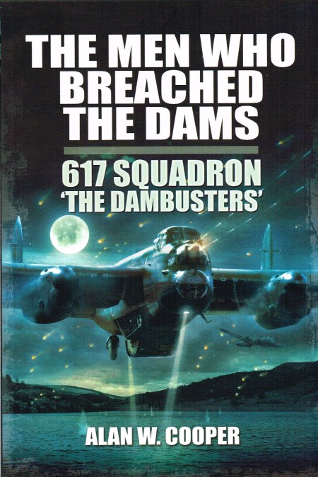 Image for THE MEN WHO BREACHED THE DAMS : 617 SQUADRON 'THE DAMBUSTERS'
