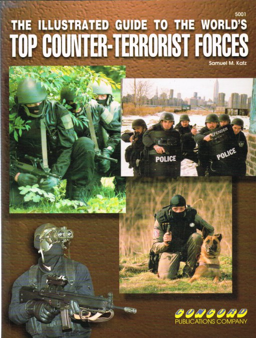 Image for THE ILLUSTRATED GUIDE TO THE WORLD'S TOP COUNTER-TERRORIST FORCES