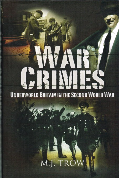 Image for WAR CRIMES: UNDERWORLD BRITAIN IN THE SECOND WORLD WAR