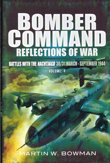 Image for BOMBER COMMAND REFLECTIONS OF WAR VOLUME 4: BATTLES WITH THE NACHTJAGD (30/31 MARCH - SEPTEMBER 1944)